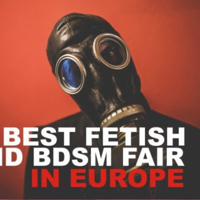 The best Fetish Markets And Fairs in Europe